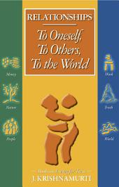 Relationships To Oneself To Others To the World To Oneself, To Others, To the World