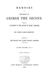 Memoirs of the Reign of George II from His Accession to the Death of Queen Caroline: Volume 1