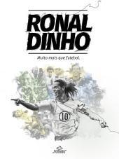 Ronaldinho: Muito Mais que Futebol