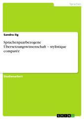 Sprachenpaarbezogene Übersetzungswissenschaft – stylistique comparée