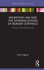 Migration Law and the Externalization of Border Controls