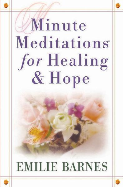 Minute Meditations for Healing   Hope