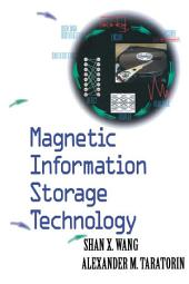 Magnetic Information Storage Technology: A Volume in the ELECTROMAGNETISM Series