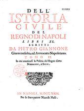 Dell' Istoria civile del regno di Napoli libri XL, scritti da Pietro Giannone,...