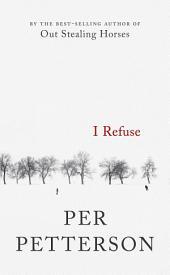 I Refuse: A Novel