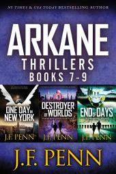 ARKANE Thrillers Books 7-9: One Day in New York, Destroyer of Worlds, End of Days