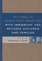 Culturally Competent Practice with Immigrant and Refugee Children and Families PDF