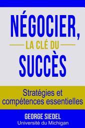Négocier, la clé du succès : Stratégies et compétences essentielles