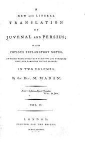 A New and Literal Translation of Juvenal and Persius: Volume 2