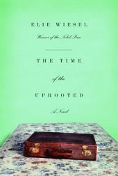 The Time of the Uprooted: A Novel