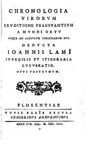 Chronologia virorum eruditione praestantium a mundi ortu usque ad saeculum Christianum XVI. ... Opus posthumum