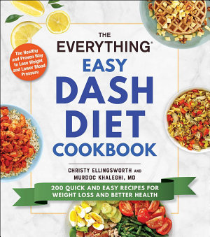 The Everything Easy DASH Diet Cookbook