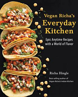 Vegan Richa s Everyday Kitchen Book