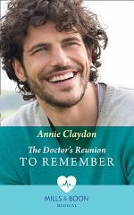 The Doctor's Reunion To Remember (Mills & Boon Medical) (Reunited at St Barnabas's Hospital, Book 2)