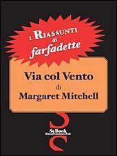 Via col vento di Margaret Mitchell. I riassunti di Farfadette. Per chi non ha «tempo di leggere»