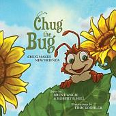 Chug the Bug: Chug Makes New Friends