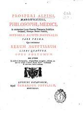 Prosperi Alpini ... Rerum aegyptiarum libri quatuor opus postumum nunc primum ex auctoris autographo ... editum ...