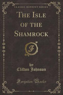 The Isle of the Shamrock  Classic Reprint  PDF
