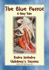 THE BLUE PARROT - A Fairy Tale: Baba Indaba?s Children's Stories - Issue 280