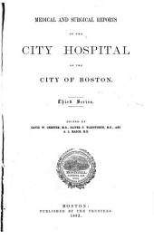Medical and Surgical Report of the Boston City Hospital: Volume 3