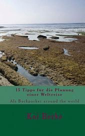 15 Tipps für die Planung einer Weltreise