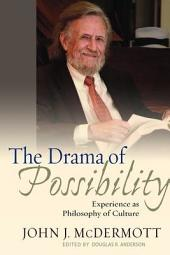 The Drama of Possibility: Experience as Philosophy of Culture