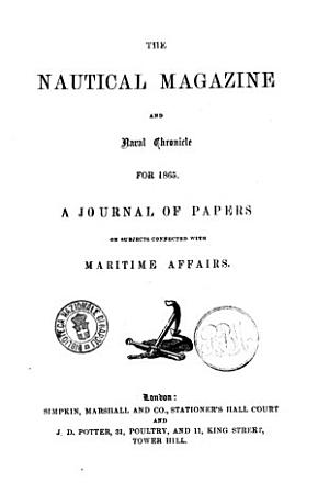 The Nautical Magazine and Naval Chronicle    a Journal of Papers on Subjects Connected with Maritime Affairs PDF