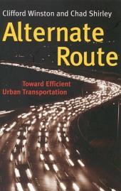 Alternate Route: Toward Efficient Urban Transportation