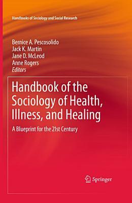 Handbook of the Sociology of Health  Illness  and Healing
