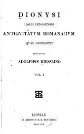 Dionysi Halicarnasensis Antiquitatum Romanarum quae supersunt: Τόμος 1