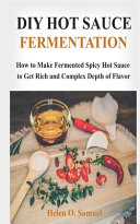 DIY Hot Sauce Fermentation
