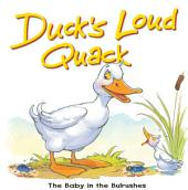 Duck's Loud Quack: The Baby in the Bulrushes