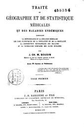 Traité de géographie et de statistique médicales et des maladies endémiques