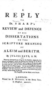 A Reply to Dr. Sharp's Review and Defence of His Dissertations on the Scripture Meaning of Aleim and Berith