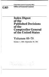 Index digest of the published decisions of the Comptroller General of the United States: Volume 986, Issue 91