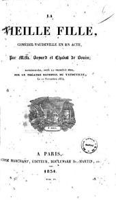 La vieille fille comedie-vaudeville en un acte par MM. Bayard et Chabot de Bouin