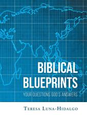 Biblical Blueprints Your Questions God's Answers