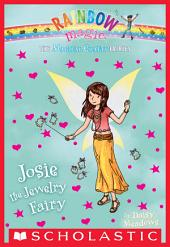 The Magical Crafts Fairies #4: Josie the Jewelry Fairy