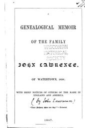 A Genealogical Memoir of the Family of John Lawrence, of Watertown, 1636: With Brief Notices of Others of the Name in England and America