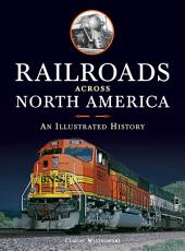 Railroads Across North America: An Illustrated History