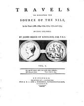 Travels to Discover the Source of the Nile: In the Years 1768, 1769, 1770, 1771, 1772, and 1773. In Six Volumes, Volume 1