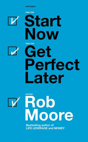 Download Start Now  Get Perfect Later Book