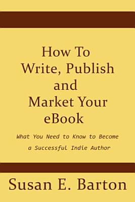 How To Write  Publish and Market Your eBook PDF