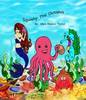 Squishy the Octopus