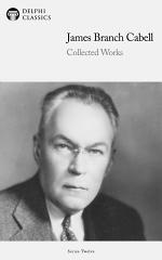 Delphi Collected Works of James Branch Cabell (Illustrated)