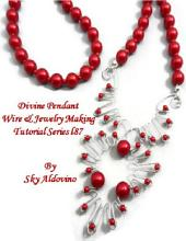 Divine Pendant Wire & Jewelry Making Tutorial Series I87