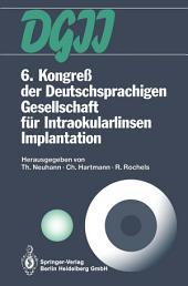 6. Kongreß der Deutschsprachigen Gesellschaft für Intraokularlinsen Implantation: 6. bis 7. März 1992, München
