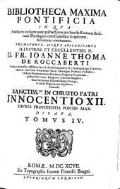 Bibliotheca maxima pontificia in qua authores melioris notae qui hactenus pro Sancta Romana Sede, tum Theologice, tum Tanonice scripserunt, fere omnes continentur: Volume 4
