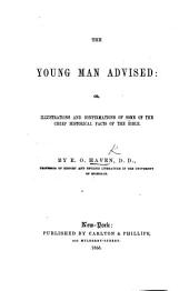 The Young Man Advised; Or Illustrations and Confirmations of Some of the Chief Historical Facts of the Bible