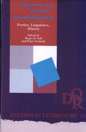 Literature and the New Interdisciplinarity: Poetics, Linguistics, History